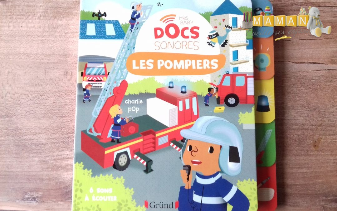 Mes baby docs sonores : les pompiers, aux éditions Gründ