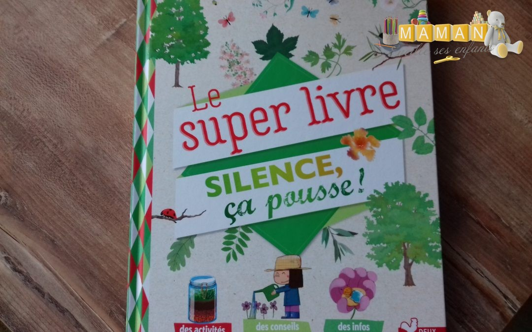 Le super livre Silence ça pousse aux éditions Deux coqs d'or, nouveauté mars 2019