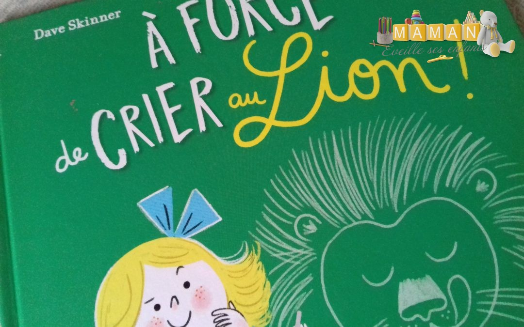 A force de crier au lion aux Editions Little Urban