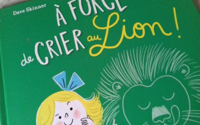 A force de crier au lion aux Editions Little Urban